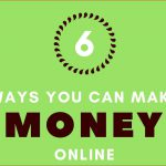 6 ways you can make money online